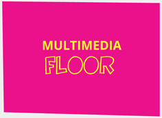 Multimedia Floor